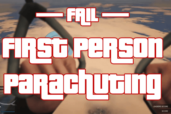 Fail - Parachuting in First Person Mode GTAV