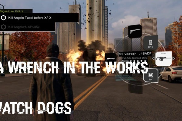 Act 1 Watch Dogs A Wrench in the Works