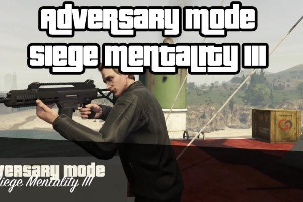 Adversary Mode Siege Mentality III