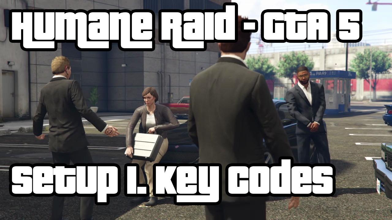 gta 5 online humane raid key codes