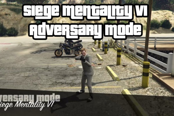Siege Mentality VI Adversary Mode