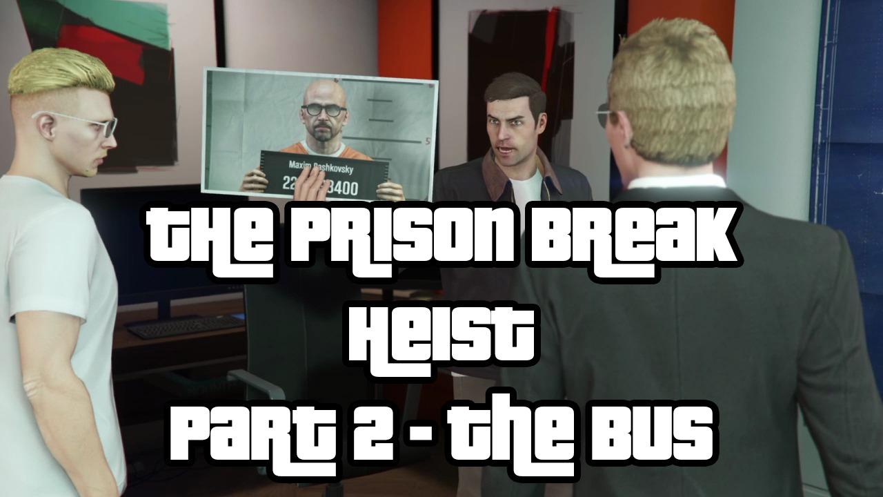 The Prison Break Heist Grand Theft Auto 5 Newb Gaming