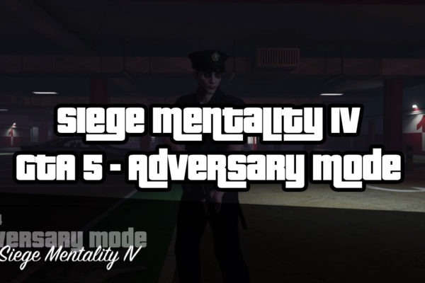 siege mentality iv adversary mode gta 5
