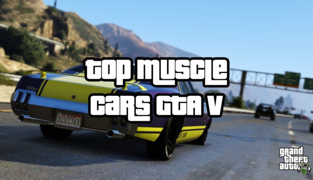 Best GTA V Muscle Cars for Racing