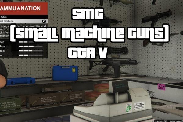 Best SMG (Small Machine Gun) GTA V