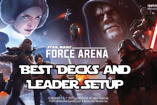 Star Wars Force Arena Best Deck and Leader Setup