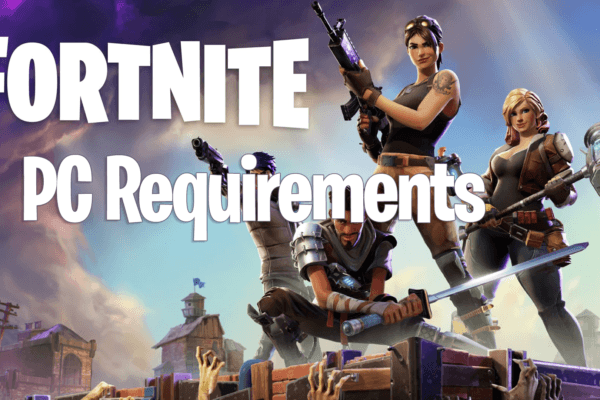Fortnite PC Requirements - Can Your PC Play Fortnite?