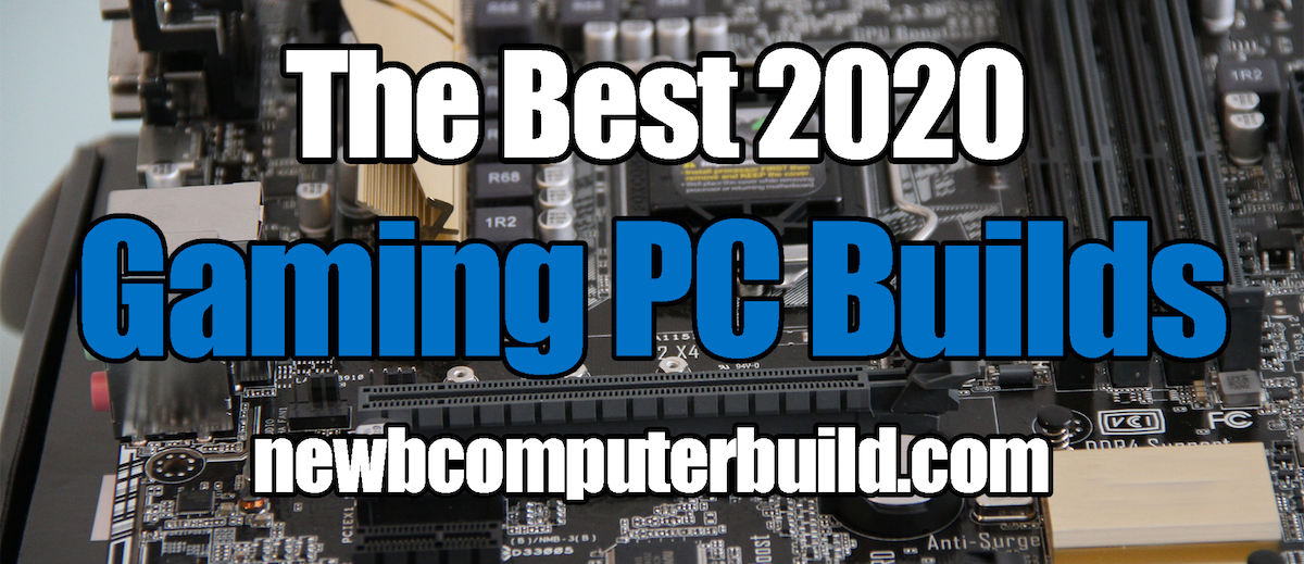 The-Best-2020-PC-Builds-Newb-Computer-Build