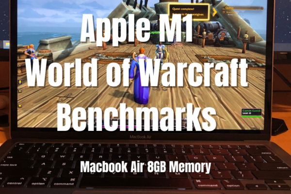 Apple M1 Gaming Benchmarks in World of Warcraft